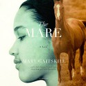 The Mare - Sean Pratt, Mary Gaitskill, Kyla Garcia, Nicol Zanzarella, Christa Lewis