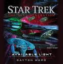 Star Trek The Next Generation Available Light - Dayton Ward, Robert Petkoff