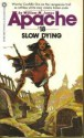 Slow Dying - William M. James