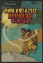 Mayan and Aztec Mythology - Michael A. Schuman