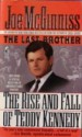 The Last Brother: The Rise and Fall of Teddy Kennedy - Joe McGinniss