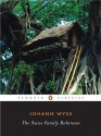 The Swiss Family Robinson (Penguin Classics) - Johann David Wyss, John Seelye