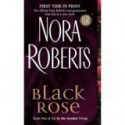 Black Rose: Book Two of the Garden Trilogy - Nora Roberts