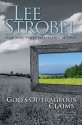 God's Outrageous Claims: Discover What They Mean for You (Strobel, Lee) - Lee Strobel