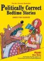 Politically Correct Bedtime Stories - James Finn Garner