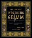The Annotated Brothers Grimm (The Annotated Books) - George Cruikshank, Arthur Rackham, Warwick Goble, A.S. Byatt, Walter Crane, Jacob Grimm, Wilhelm Grimm, Maria Tatar, Paul Hey, Kay Nielsen