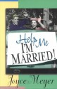 Help Me, I'm Married - Joyce Meyer