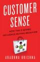 Customer Sense: How the 5 Senses Influence Buying Behavior - Aradhna Krishna