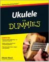 Ukulele for Dummies - Alistair Wood