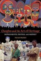 Osogbo and the Art of Heritage: Monuments, Deities, and Money - Peter Probst