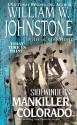 Mankiller, Colorado - William W. Johnstone, J.A. Johnstone