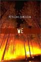 We (A Modern Translation) - Yevgeny Zamyatin, Alexander Glinka