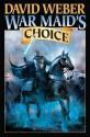 War Maid's Choice - David Weber
