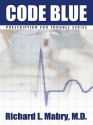 Code Blue: Medical Suspense with Heart - Richard L. Mabry