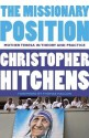 The Missionary Position: Mother Teresa in Theory and Practice - Christopher Hitchens, Thomas Mallon