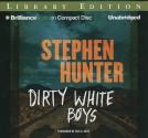 Dirty White Boys - Stephen Hunter, Eric G. Dove