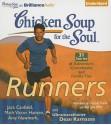 Chicken Soup for the Soul: Runners - 31 Stories of Adventure, Comebacks, and Family Ties - Jack Canfield, Christina Traister, Dan John Miller, Dean Karnazes, Amy Newmark, Mark Victor Hansen