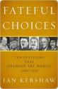Fateful Choices - Ian Kershaw