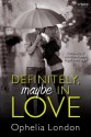Definitely, Maybe in Love - Ophelia London