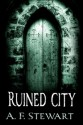 Ruined City - A.F. Stewart