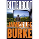 Bitterroot - James Lee Burke