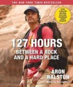 127 Hours Movie Tie- In: Between a Rock and a Hard Place (Audio) - Aron Ralston