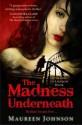The Madness Underneath - Maureen Johnson