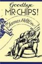 Good-Bye, Mr. Chips - James Hilton