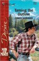 Taming the Outlaw - Cindy Gerard