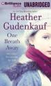 One Breath Away - Heather Gudenkauf, Joyce Bean, Susan Ericksen, Laural Merlington