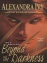 Beyond the Darkness - Alexandra Ivy, Arika Rapson