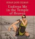 Undress Me in the Temple of Heaven (Audio) - Susan Jane Gilman