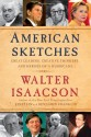American Sketches: Great Leaders, Creative Thinkers, and Heroes of a Hurricane - Walter Isaacson