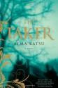 The Taker - Alma Katsu