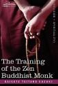 The Training of the Zen Buddhist Monk - D.T. Suzuki, Zenchu Sato