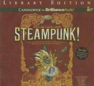 Steampunk!: An Anthology of Fantastically Rich and Strange Stories - Kelly Link, Gavin J. Grant, Elizabeth Knox, Garth Nix