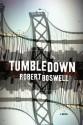 Tumbledown: A Novel - Robert Boswell