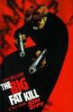 The Big Fat Kill (Sin City, Book #3) - Frank Miller