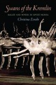 Swans of the Kremlin: Ballet and Power in Soviet Russia (Pitt Russian East European) - Christina Ezrahi