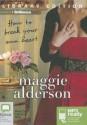 How to Break Your Own Heart - Maggie Alderson, Catherine Milte