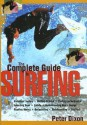 The Complete Guide to Surfing - Peter Dixon