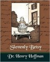Slovenly Betsy - Heinrich Hoffmann