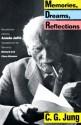 Memories, Dreams, Reflections - Aniela Jaffé, C.G. Jung
