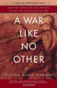 A War Like No Other: How the Athenians & Spartans Fought the Peloponnesian War - Victor Davis Hanson