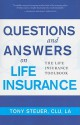 Questions and Answers on Life Insurance: The Life Insurance Toolbook - Anthony Steuer