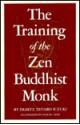The Training of the Zen Buddhist Monk - D.T. Suzuki, Dai Z. Suzuki