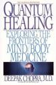 Quantum Healing: Exploring the Frontiers of Mind Body Medicine (Bantam New Age Books) - Deepak Chopra