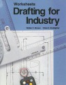 Drafting for Industry Worksheets - Walter C. Brown, Clois E. Kicklighter
