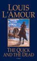 The Quick and the Dead (Audio) - Louis L'Amour