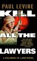 Kill All the Lawyers - Paul Levine